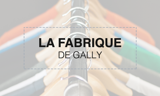 La fabrique de gally